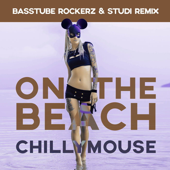 CHILLYMOUSE - On The Beach (Basstube Rockerz & Studi Remix)