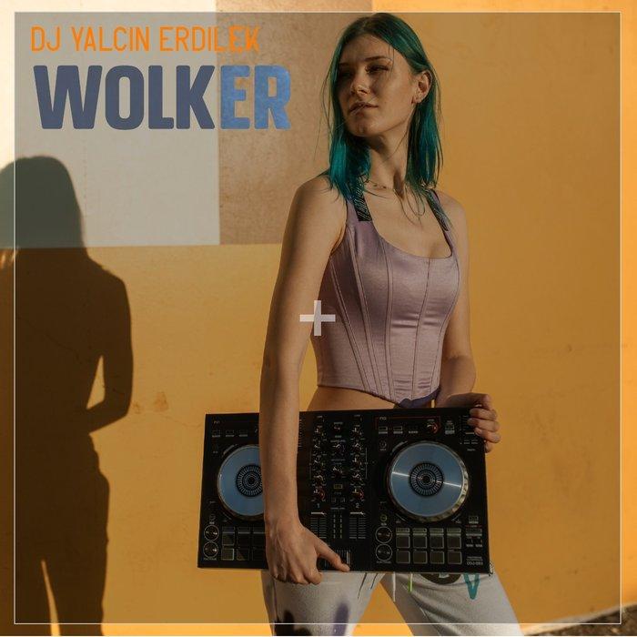 DJ YALCIN ERDILEK - Wolker