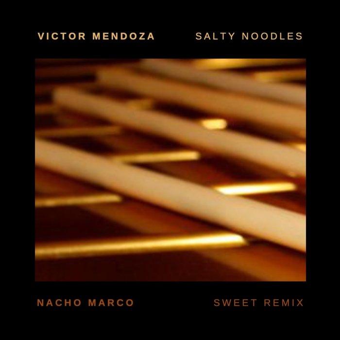 VICTOR MENDOZA - Salty Noodles