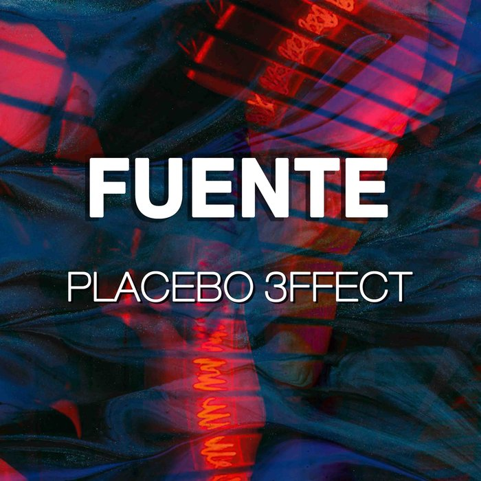 PLACEBO 3FFECT - Fuente