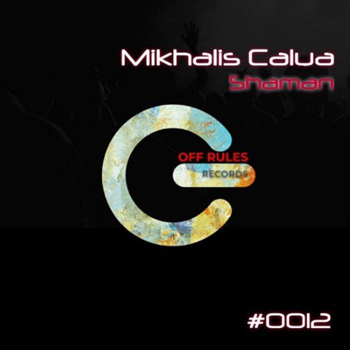 MIKHALIS CALUA - Shaman