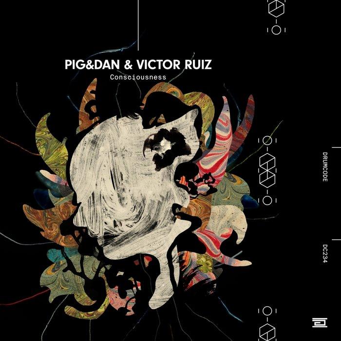 PIG&DAN/VICTOR RUIZ - Consciousness