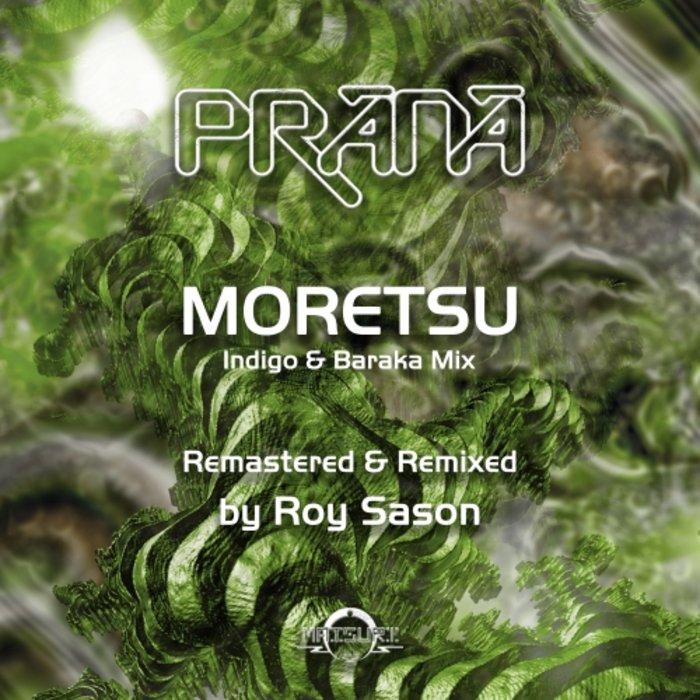 PRANA - Moretsu (Remastered & Remixed By Roy Sason)