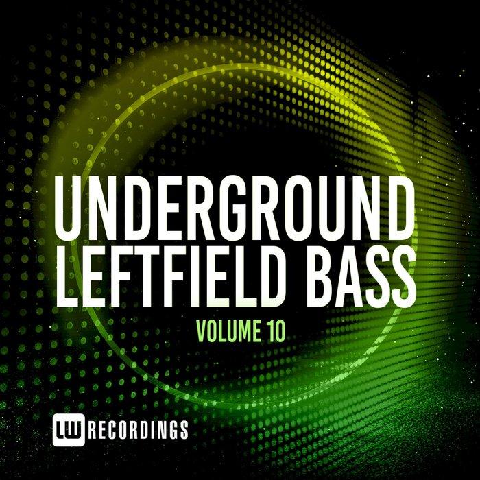 VARIOUS - Underground Leftfield Bass Vol 10