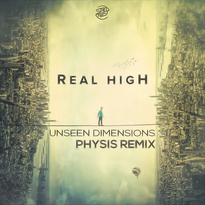 UNSEEN DIMENSIONS - Real High (Physis Remix)
