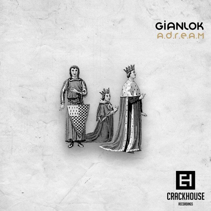 GIANLOK - A.D.R.E.A.M