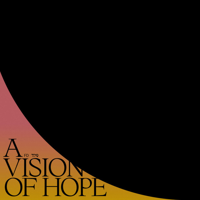 FD - A Vision Of Hope
