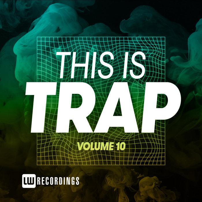 Download VA - This Is Trap, Vol. 10 [LWTITRAP10] mp3