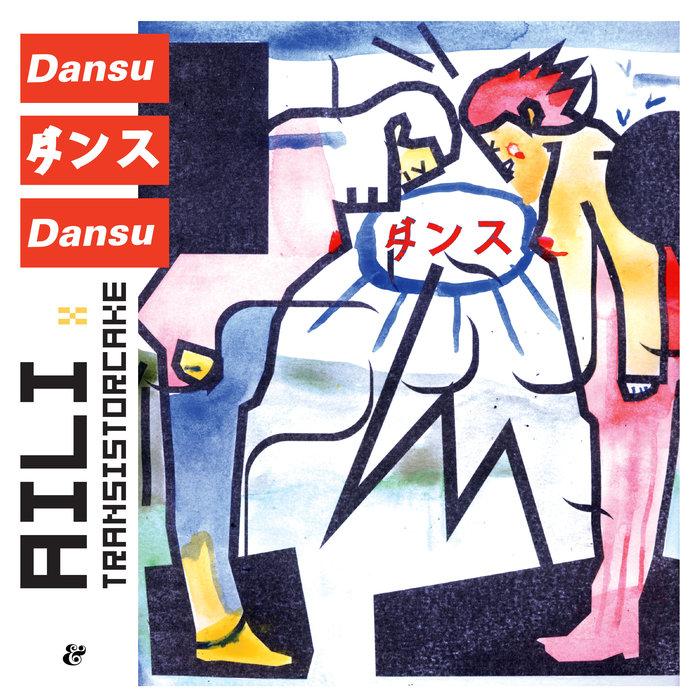 AILI/TRANSISTORCAKE - Dansu