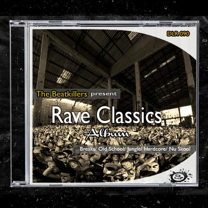 Download The Beatkillers - Rave Classics (The Album) [DLR090] mp3