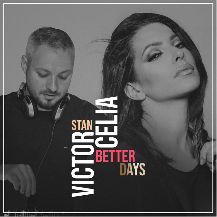 VICTOR STAN FEAT CELIA - Better Days