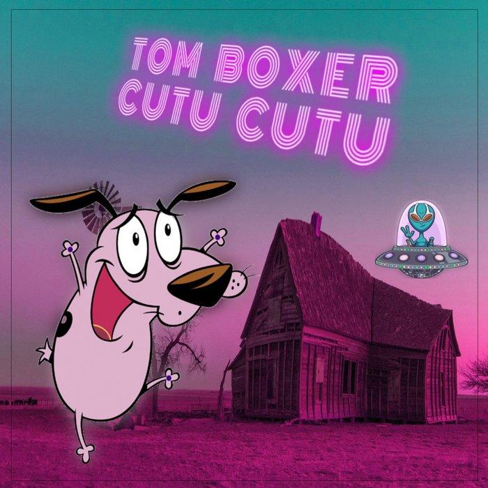TOM BOXER - Cutu Cutu