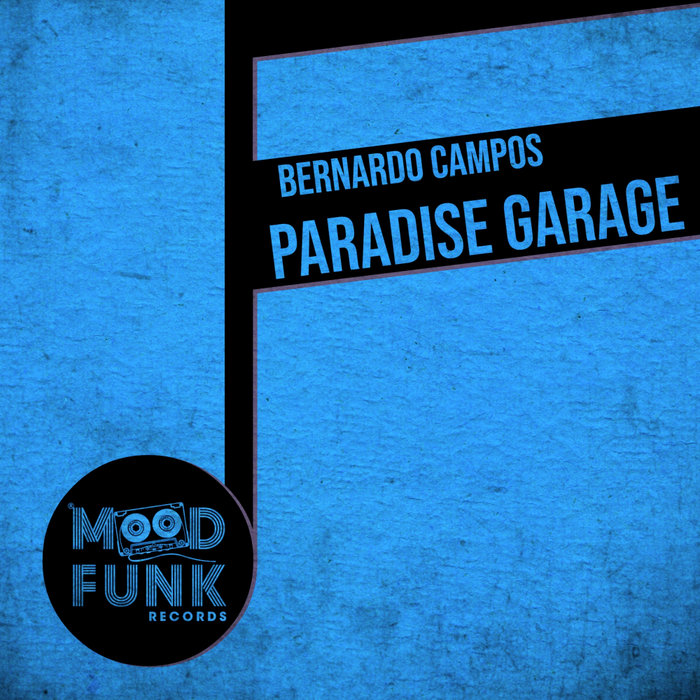 BERNARDO CAMPOS - Paradise Garage