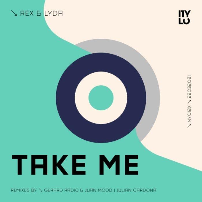 REX & LYDA - Take Me (Remixes)