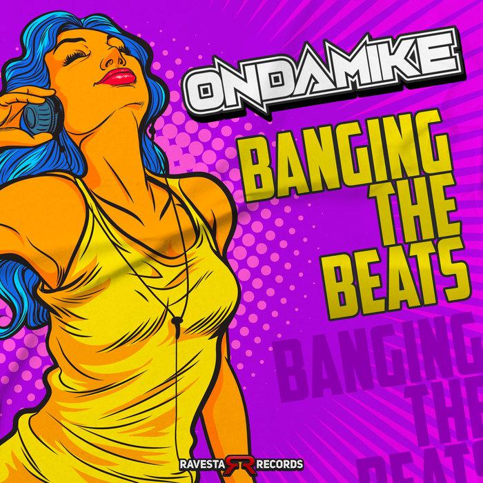 ONDAMIKE - Banging The Beats