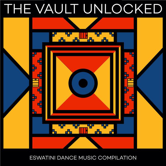 VARIOUS - The Vault Unlocked: Eswatini Dance Music Compilation
