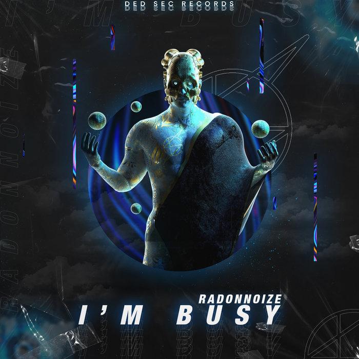 RADONNOIZE - Im Busy