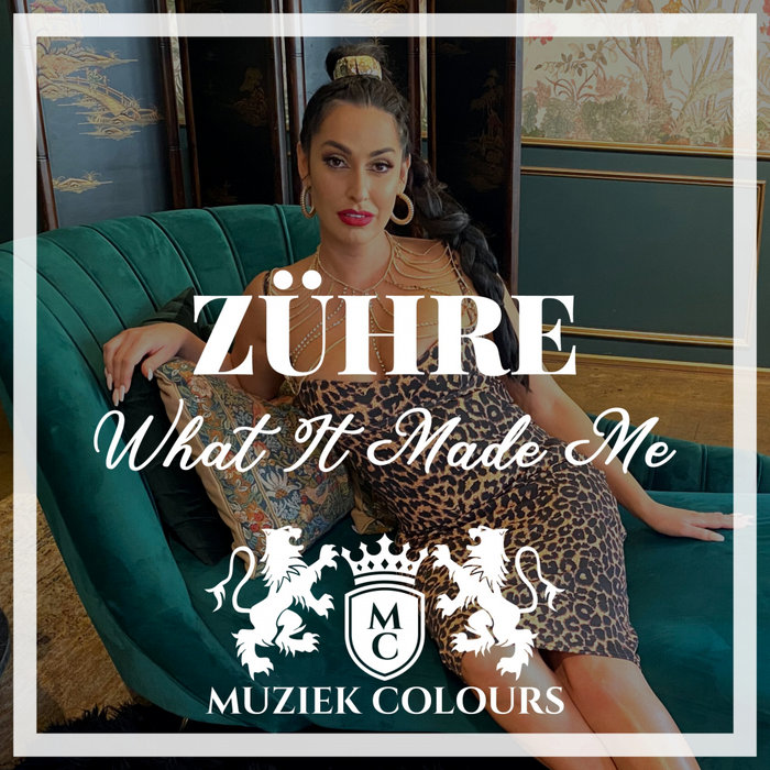 ZUHRE - What It Made Me