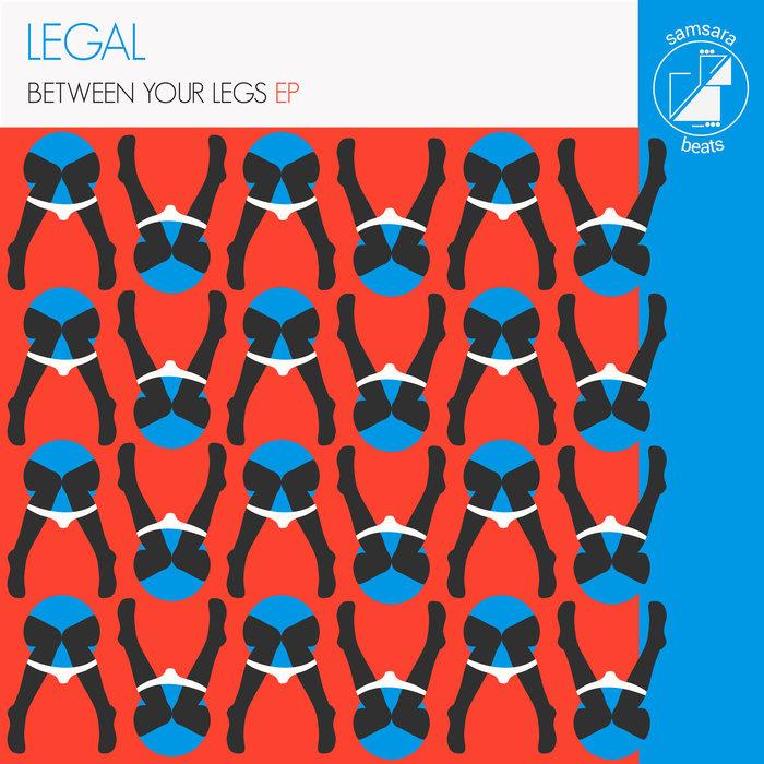 LEGAL - Between Your Legs