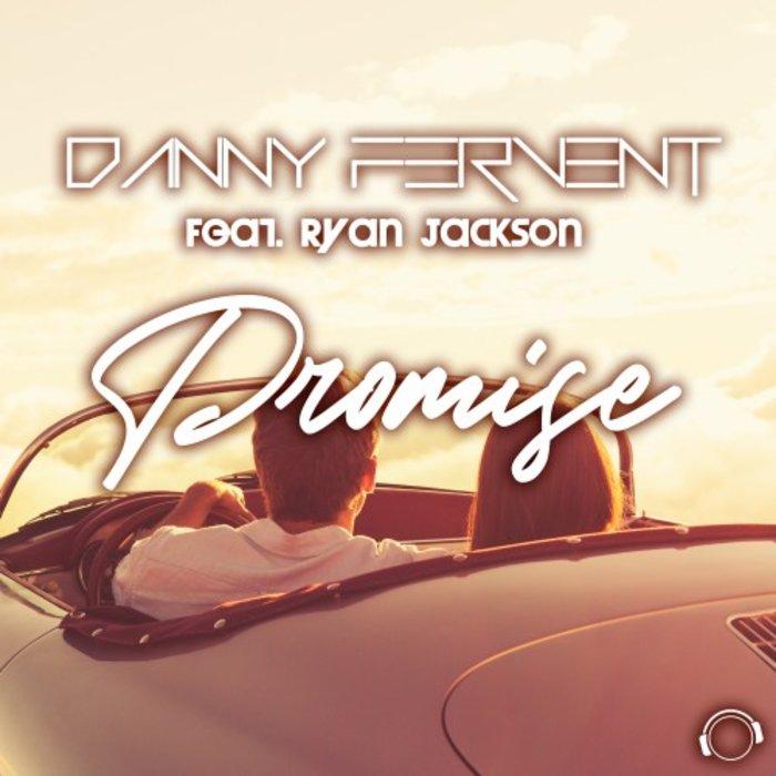 DANNY FERVENT FEAT RYAN JACKSON - Promise