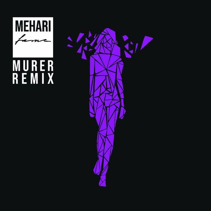 MEHARI - Fame (Murer Remix)