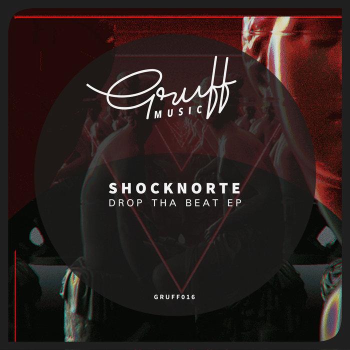 SHOCKNORTE - Drop Tha Beat