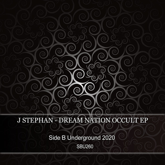 J STEPHAN - Dream Nation/Occult EP