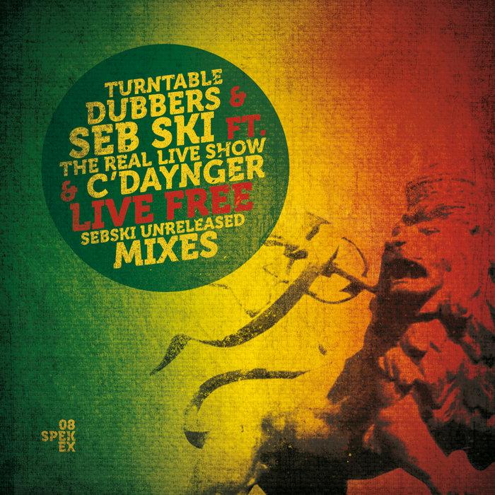 SEBSKI/TURNTABLE DUBBERS - Live Free (Sebski Unreleased Mixes)