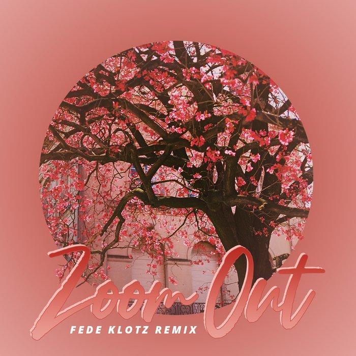 GRACE & BADLOVE - Zoom Out (Fede Klotz Remix)