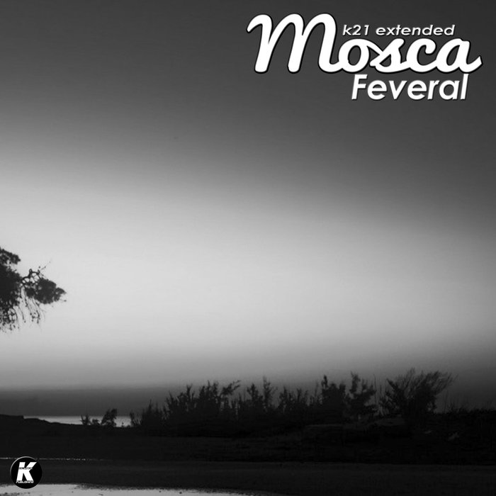MOSCA - Feveral (K21 Extended Version)