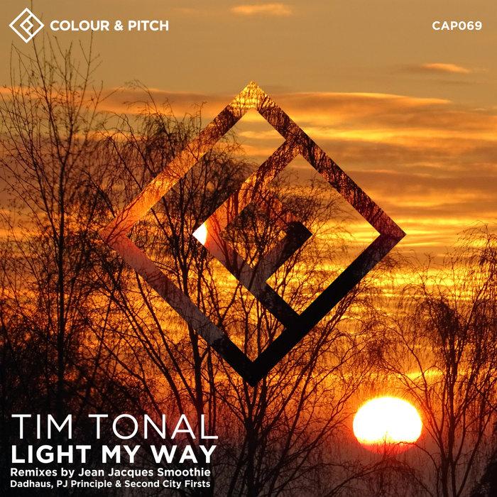TIM TONAL - Light My Way (Remixes)