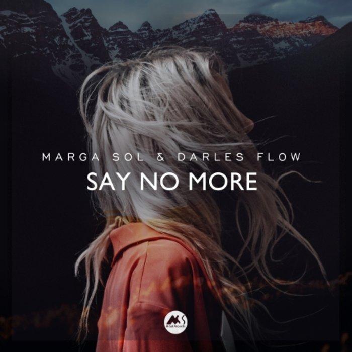 MARGA SOL/DARLES FLOW - Say No More
