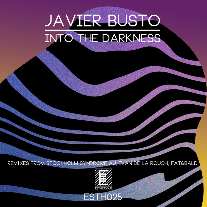 JAVIER BUSTO - Into The Darkness (Remixes)