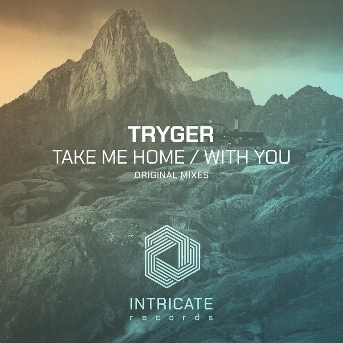 TRYGER - Take Me Home/With You
