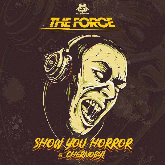 THE FORCE - Show You Horror/Chernobyl