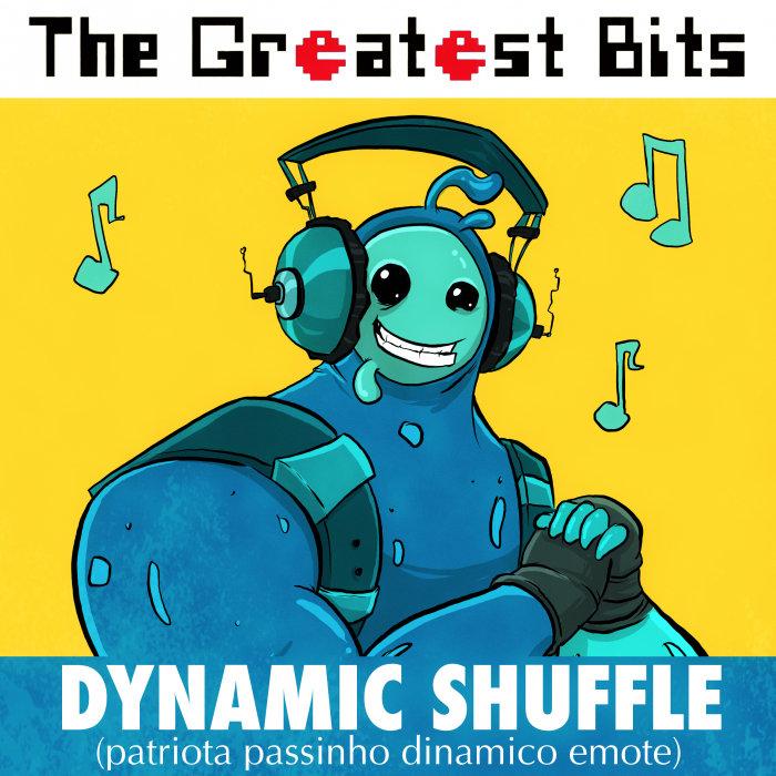 THE GREATEST BITS - Dynamic Shuffle (Patriota Passinho Dinamico Emote)