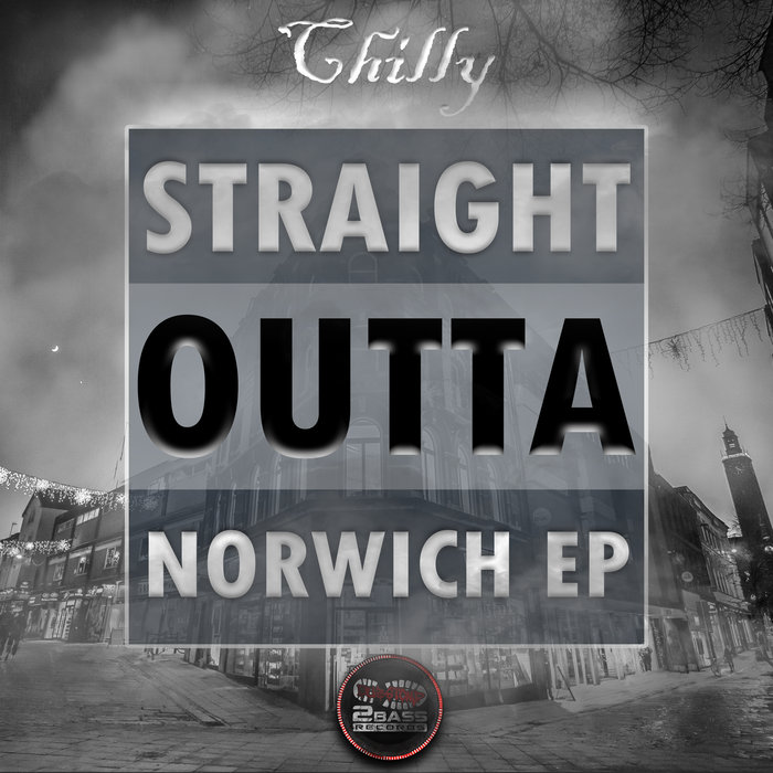 CHILLY - Straight Outta Norwich