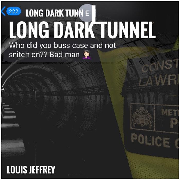 LOUIS JEFFREY - Long Dark Tunnel