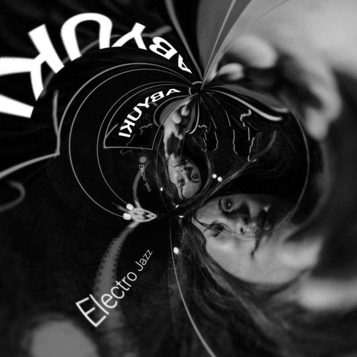 ABYUKI - Electro Jazz