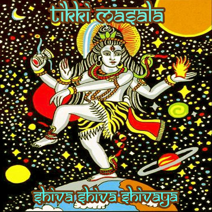 TIKKI MASALA - Shiva Shiva Shivaya