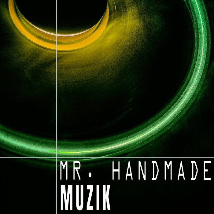MR HANDMADE - Muzik