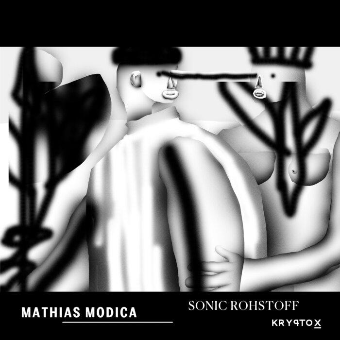 MATHIAS MODICA - Sonic Rohstoff