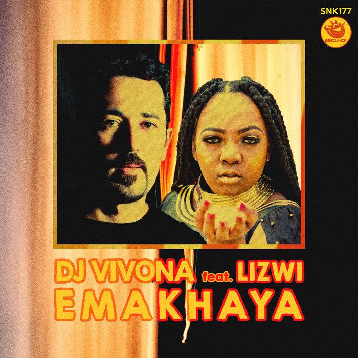 DJ VIVONA FEAT LIZWI - Emakhaya