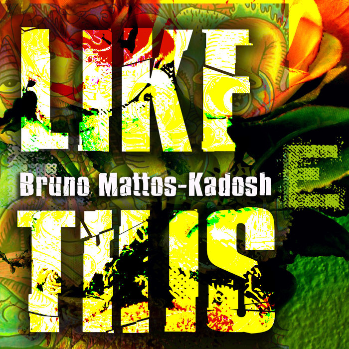 Download Bruno Mattos, Kadosh - Like This mp3