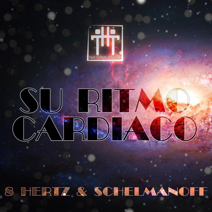 SCHELMANOFF & 8 HERTZ - Su Ritmo Cardiaco