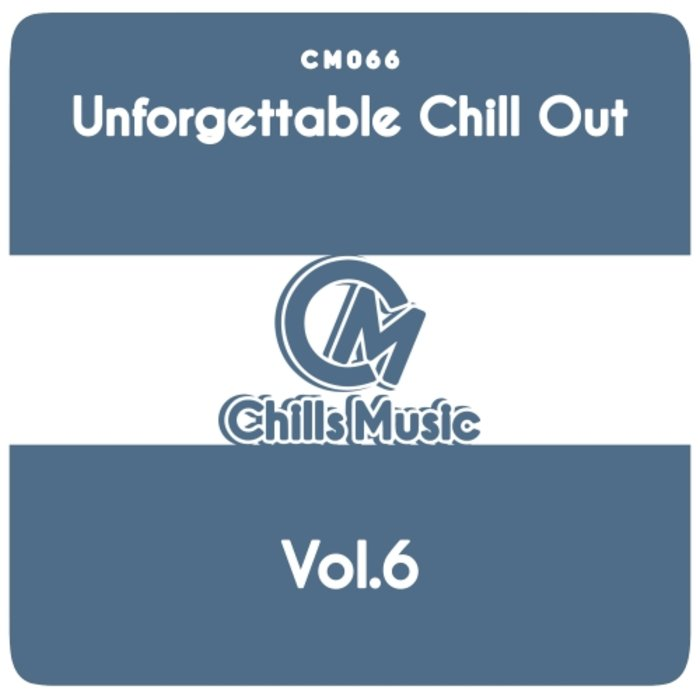 VARIOUS - Unforgettable Chill Out Vol 6