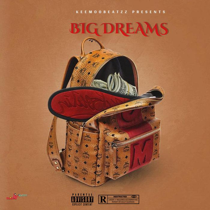 KEEMOOBEATZZ - Big Dreams