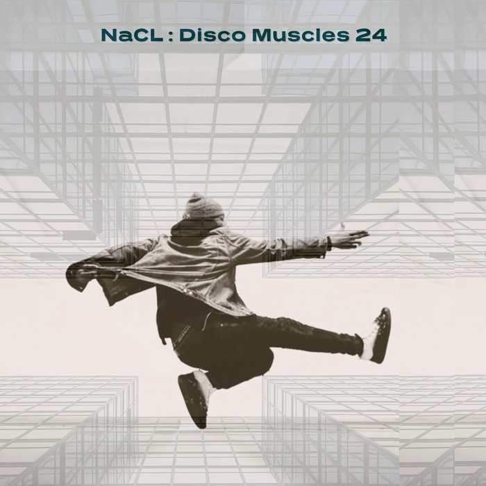 NACL - Disco Muscles 24