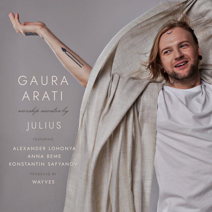 JULIUS - Gaura Arati