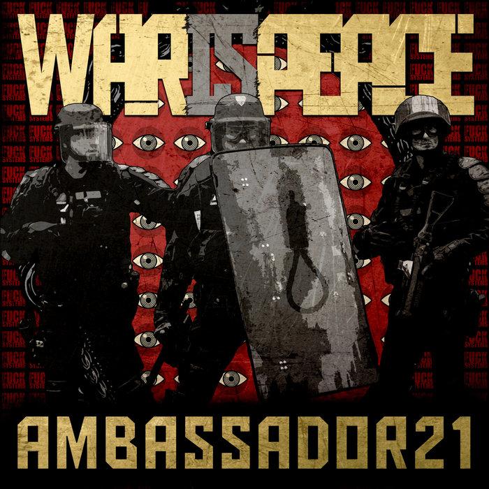 AMBASSADOR21 - War Is Peace (Explicit)